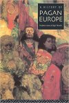 a-history-of-pagan-europe-pennick-and-jones