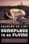 someplace-to-be-flying-charles-de-lint