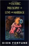 Dion Fortune Esoteric Philosophy of Love and Marriage