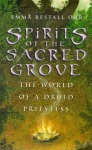 Emma Restall Orr Spirits of the Sacred Grove